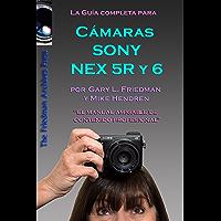 La Guía Completa Para Cámaras Sony NEX-5R y NEX-6