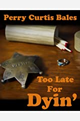 Too Late For Dyin' Kindle Edition