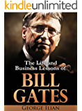 Bill Gates: The Life and Business Lessons of Bill Gates (English Edition)