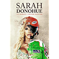 Sarah Donohue: The World Is Never Enough