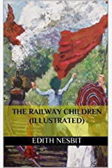 The Railway Children (Illustrated) Kindle Edition