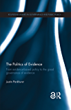 The Politics of Evidence (Open Access): From evidence-based policy to the good governance of evidence