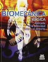 Biomecánica Básica. Aplicada A La Actividad