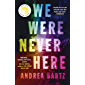 We Were Never Here: Reese Witherspoon's new Book Club Pick, this summer's most compelling gripping and twisty thriller