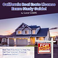 California Real Estate License Exam: Best Test Prep Book to Help You Get Your License!