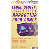Level design, jogabilidade e narrativa para games