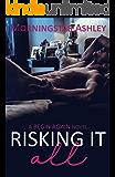 Risking It All (A Begin Again Novel Book 2)