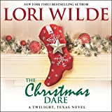 The Christmas Dare: A Twilight, Texas Novel (The Twilight, Texas Series)