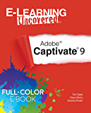 E-Learning Uncovered: Adobe Captivate 9 Full-Color E-Book Edition