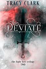 DEVIATE (THE LIGHT KEY TRILOGY Book 2) Kindle Edition