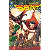 Justice League 3000 Vol. 1: Yesterday Lives (The New 52) (Justice League of America)