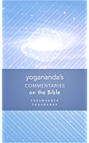 Yogananda's Commentaries on the Bible