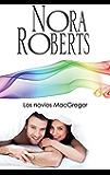 Los novios MacGregor: Los MacGregor (Nora Roberts) (Spanish Edition)