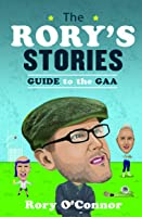 The Rory's Stories Guide To The GAA (English