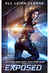 Exposed (Interplanetary Spy for Hire Book 2) Kindle Edition