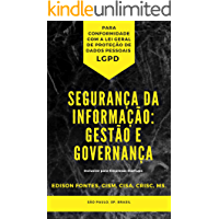 Segurança da Informação: Gestão e Governança: (Conformidade para a LGPD)