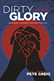 Dirty Glory: Go Where Your Best Prayers Take You (Red Moon Chronicles #2) (English Edition)