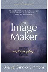 The Image Maker Devotional Commentary: Dust and Glory (The Passion Translation) Kindle Edition