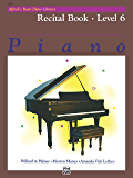 Alfred's Basic Piano Library - Recital Book 6: Learn to Play with this Esteemed Piano Method