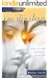 One Step Closer: Romantic Military Suspense Second Chance (D.E.V.I.N. Series Book 2)