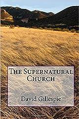 The Supernatural Church Kindle Edition