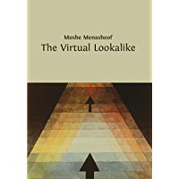 The Virtual Lookalike: A philosophical SCI FI Novel (English Edition)