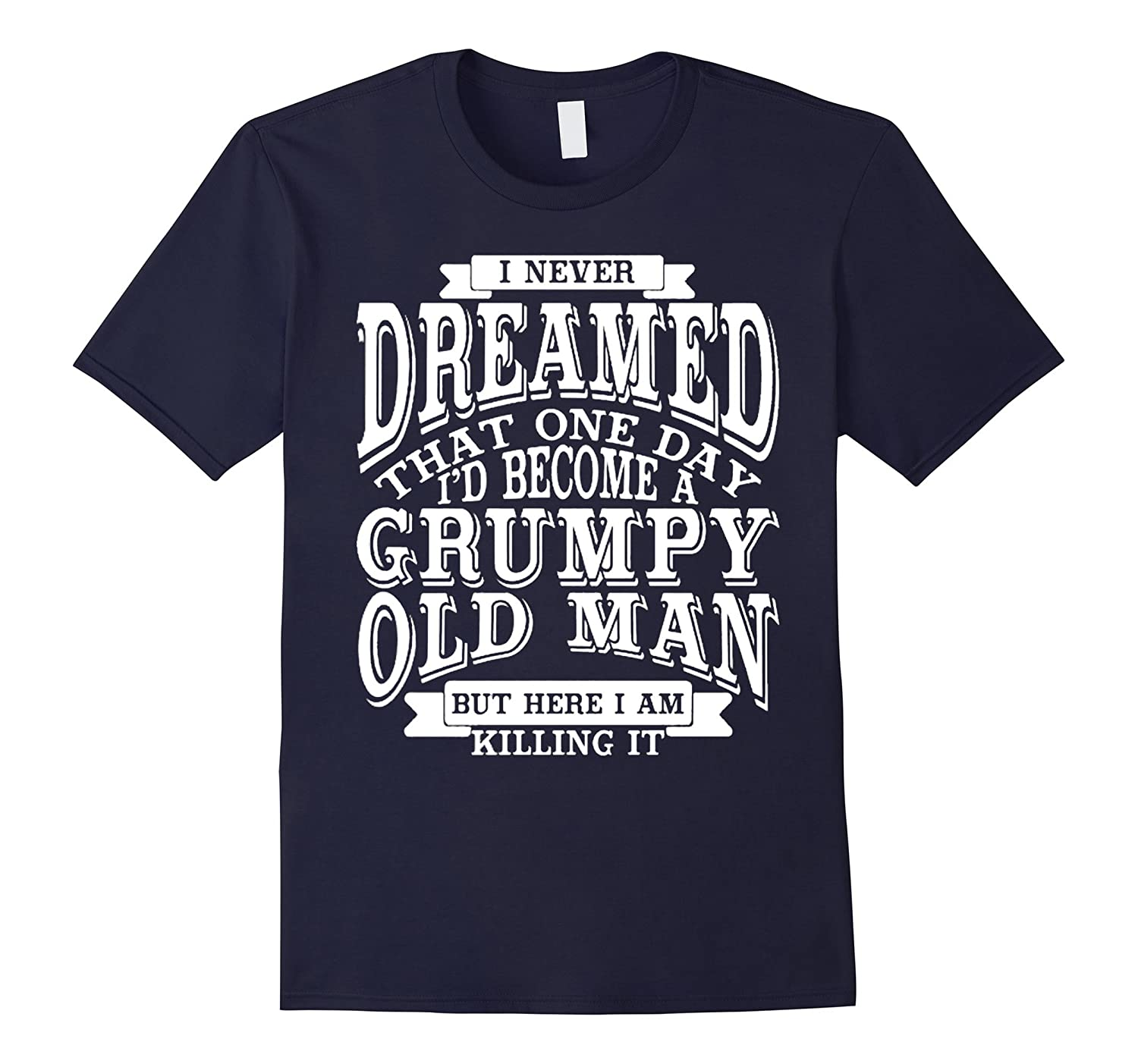 I Never Dreamed That One Day Id Become A Grumpy Old Man But-Vaci