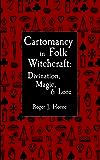 Cartomancy in Folk Witchcraft: Divination, Magic, & Lore