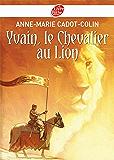 Yvain, le Chevalier au Lion (Historique t. 1194)