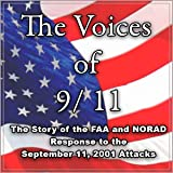 The Voices of 9-11: The Story of the FAA and NORAD Response to the September 11, 2001, Attacks