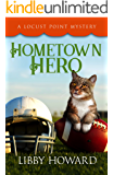Hometown Hero (Locust Point Mystery Book 4)
