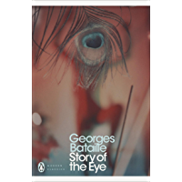 Story of the Eye: By Lord Auch (Penguin Modern Classics) (English Edition)