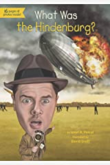 What Was the Hindenburg? (What Was?) Kindle Edition