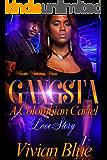 Gangsta: A Colombian Cartel Love Story