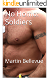 No Homo: Soldiers (Purely Straight Book 4)
