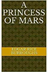 A Princess of Mars Kindle Edition