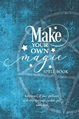 Make Your Own Magic: A Spell Workbook For Beginner Spell Casters Paperback