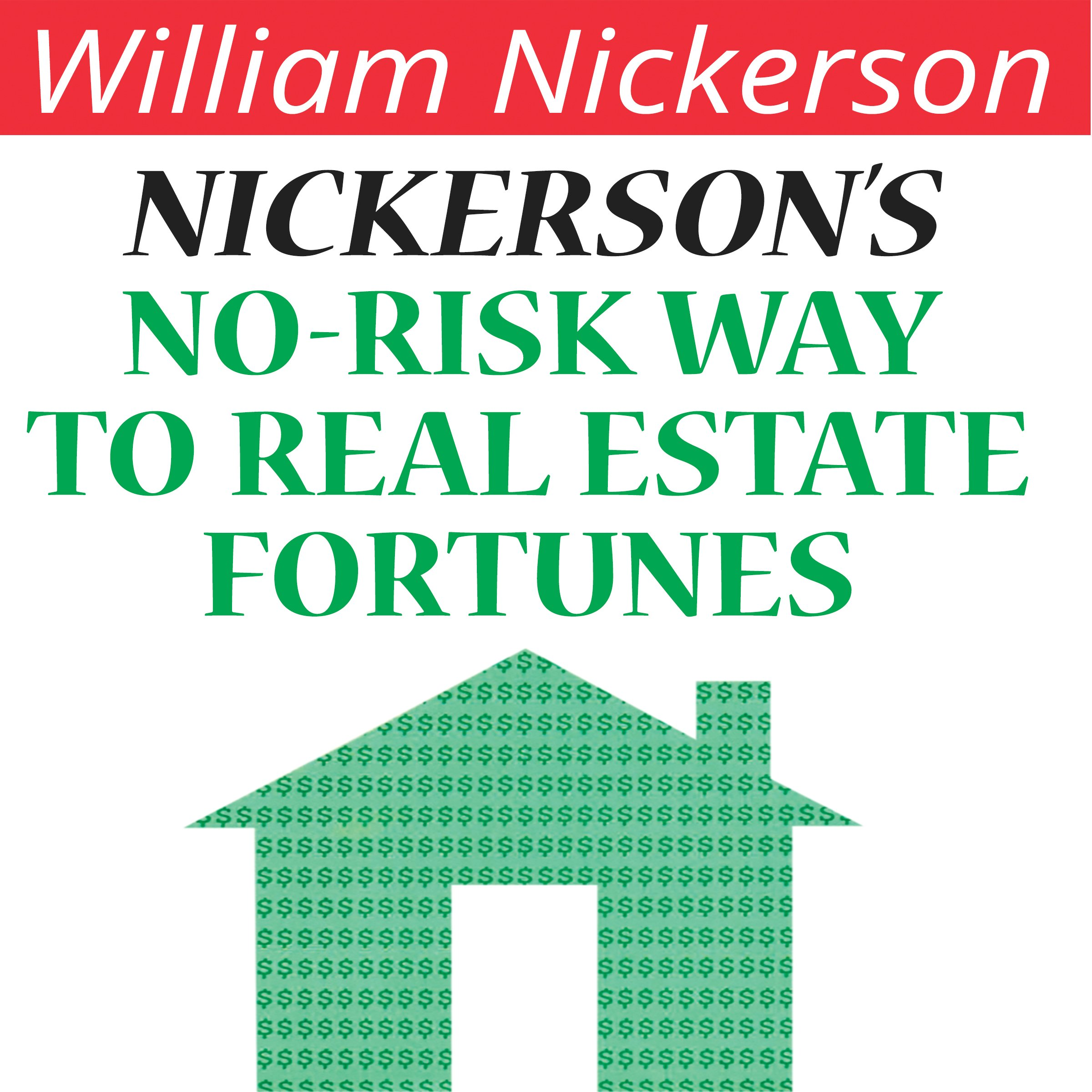 Nickerson's No-Risk Way to Real Estate Fortunes