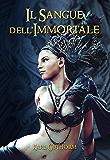 Il Sangue dell'Immortale (La Vendetta dell'Immortale Vol. 2)