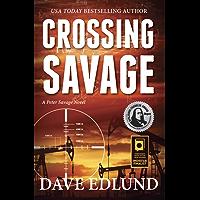 Crossing Savage: A Peter Savage Novel