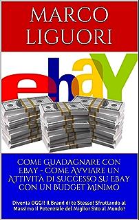 aca7189979 Come Guadagnare con Ebay Guadagno Online E Commerce Personal Branding  Marketing Amazon ...