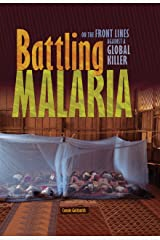 Battling Malaria: On the Front Lines Against a Global Killer Library Binding