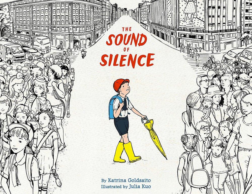 The Sound of Silence: Goldsaito, Katrina, Kuo, Julia: 9780316203371: Amazon.com: Books