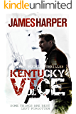 Kentucky Vice: A Suspense Crime Thriller (Evan Buckley Thrillers Book 2)