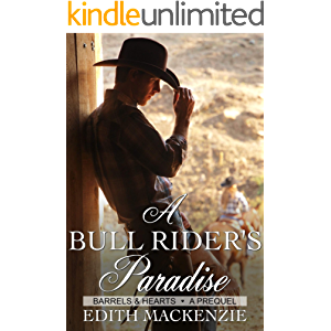 A Bull Rider's Paradise: A clean and wholesome contemporary cowboy romance novellette (Barrels and Hearts)