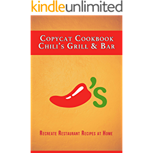Copycat Cookbook: Chili's Grill & Bar : Recreate Restaurant Recipes at Home
