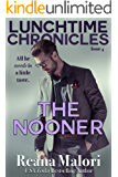 Lunchtime Chronicles: The Nooner