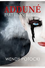 The Reckoning (Adduné Book 3) Kindle Edition
