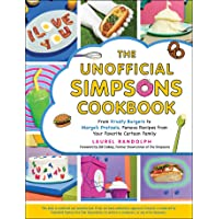 The Unofficial Simpsons Cookbook: From Krusty Burgers to Marge's Pretzels, Famous Recipes from Your Favorite Cartoon…
