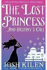 The Lost Princess and Destiny's Call (Lost Princess Saga Book 3) Kindle Edition